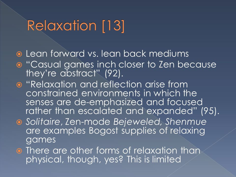 Relaxation [13] Lean forward vs. lean back mediums